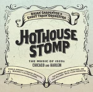 Hothouse Stomp: Music of 1920s Chicago & Harlem