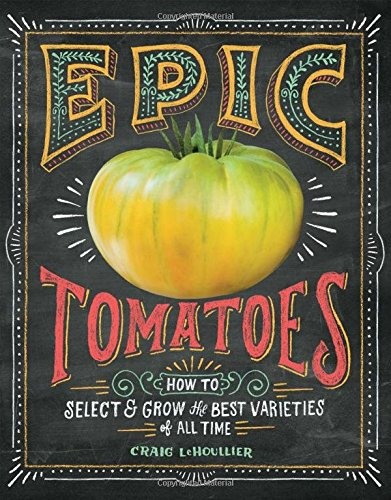 Epic Tomatoes: How to Select and Grow the Best Varieties of All Time (Tomato Collection compare prices)