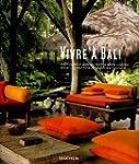 Vivre � Bali : Edition trilingue fran...