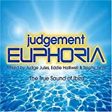 Judgement Euphoria: the True Sound of Ibiza/Mixed By Judge Jules Eddie Halliwell & Trophy Twins