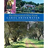 The Illustrated Olive Farm: A Newly Written, Illustrated Companion to Her Bestselling Trilogy ~ Carol Drinkwater
