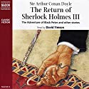The Return of Sherlock Holmes III  by Arthur Conan Doyle Narrated by David Timson