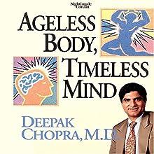 Ageless Body, Timeless Mind (       UNABRIDGED) by Deepak Chopra Narrated by Deepak Chopra
