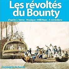 Les révoltés du Bounty Performance Auteur(s) : Jules Verne Narrateur(s) : Christian Fromont, Jean-Claude Landier, Will Maes, Cyril Deguillen