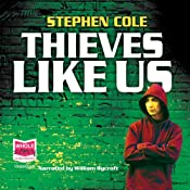 Thieves Like Us | [Stephen Cole]