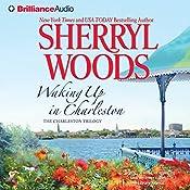 Waking Up in Charleston: Charleston Trilogy, Book 3 | Sherryl Woods