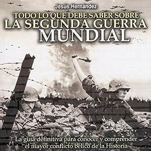 Todo lo que debe saber sobre la Segunda Guerra Mundial Audiobook