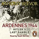 Ardennes 1944: Hitler's Last Gamble (...