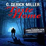 A Taste of Home: Home Series, Book 1 | C. Derick Miller
