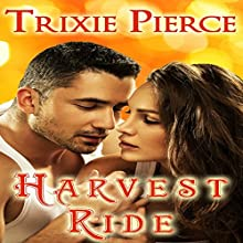 Harvest Ride: Holiday Ride Trilogy, Book 1 (       UNABRIDGED) by Trixie Pierce Narrated by W.B. Ward