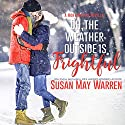 Oh, the Weather Outside Is Frightful: A Montana Fire Christmas Novella Audiobook by Susan May Warren Narrated by Jackson Nickolay