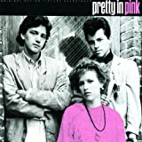 Pretty In Pink: Original Motion Picture Soundtrack
