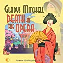 Death at the Opera (       UNABRIDGED) by Gladys Mitchell Narrated by Patience Tomlinson