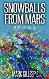 Snowballs from Mars: A Short Story (Outsider Tales #1)