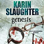 Genesis (       UNABRIDGED) by Karin Slaughter Narrated by Jennifer Woodward