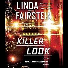 Killer Look: An Alexandra Cooper Novel Audiobook by Linda Fairstein Narrated by Barbara Rosenblat