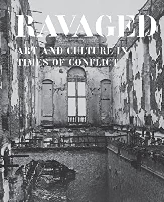 Ravaged: Art and Culture in Times of Conflict (Mercatorfonds)