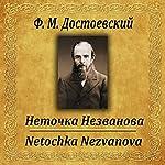 Netochka Nezvanova | Fyodor Dostoevsky
