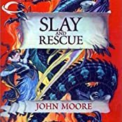 Slay and Rescue | [John Moore]