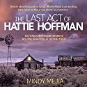 The Last Act of Hattie Hoffman Audiobook by Mindy Mejia Narrated by Caitlin Thorburn, Jeff Harding, John Moraitis