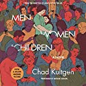 Men, Women & Children: A Novel (Tie-in) Audiobook by Chad Kultgen Narrated by Michael Rahhal