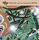 ZIPSIES / FINALIZE vol,2