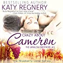 Crazy About Cameron: The Blueberry Lane Series -The Winslow Brothers #3 (       UNABRIDGED) by Katy Regnery Narrated by Lauren Sweet