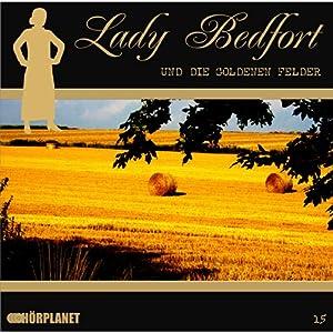 Die goldenen Felder (Lady Bedfort 15) Hörspiel