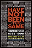 img - for Have Not Been the Same: The Canrock Renaissance 1985-1995 book / textbook / text book
