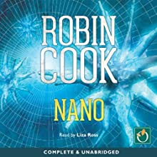 Nano Audiobook by Robin Cook Narrated by Liza Ross