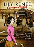 Lily Renee, Escape Artist: From Holocaust Survivor to Comic Book Pioneer (0761381147) by Robbins, Trina