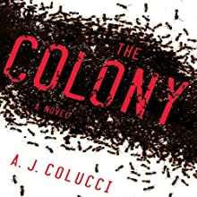 The Colony: A Novel (       UNABRIDGED) by A.J. Colucci Narrated by Teri Clark Linden