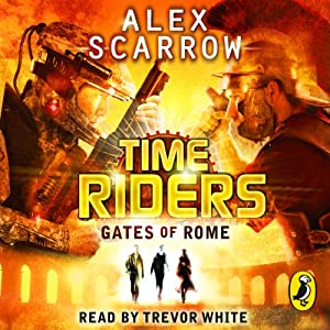 Gates of Rome: TimeRiders, Book 5 | [Alex Scarrow]