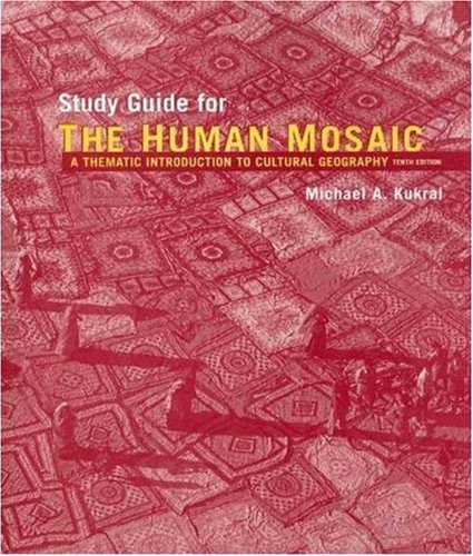 The Human Mosaic Student Study Guide