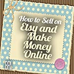 How to Sell on Etsy and Make Money Online (How to Make Money Online) |  Bri