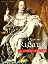 Hyacinthe Rigaud : Le catalogue raisonné par James-Sarazin