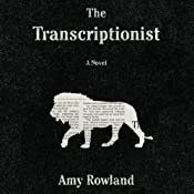 The Transcriptionist | [Amy Rowland]