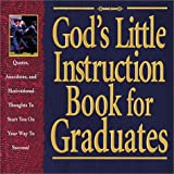 img - for God's Little Instruction Book for Graduates: Quotes, Anecdotes, and Motivational Thoughts to Start You on Your Way to Success (Special Gift) (God's Little Instruction Books) book / textbook / text book