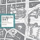 Frank Cullen Dublin 1847: City of the Ordnance Survey (Irish Historic Towns Atlas)