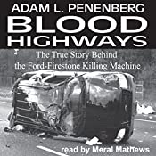 Blood Highways: The True Story behind the Ford-Firestone Killing Machine | [Adam L. Penenberg]