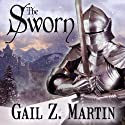 The Sworn: The Fallen Kings Cycle, Book 1 (       UNABRIDGED) by Gail Z. Martin Narrated by Kirby Heyborne
