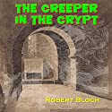 The Creeper in the Crypt Audiobook by Robert Bloch Narrated by David Plinge