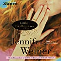 Little Earthquakes Audiobook by Jennifer Weiner Narrated by Johanna Parker