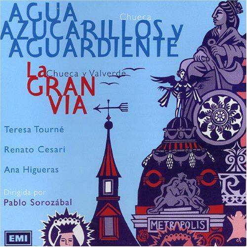 Agua, Azucarillos Y Aguardiente  /   Gran Vía  - CHUECA - CD