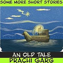 An Old Tale | Livre audio Auteur(s) : Prachi Garg Narrateur(s) : John Hawkes