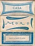 Casa Moro: The Second Cookbook