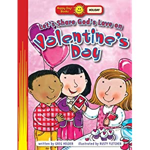 Let's Show God's Love on Valentine's Day (Happy Day Books: Holiday & Seasonal)