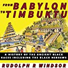 From Babylon to Timbuktu: A History of the Ancient Black Races Including the Black Hebrews Hörbuch von Rudolph R. Windsor Gesprochen von: Joseph Kent