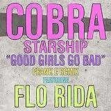 Good Girls Go Bad (Frank E ... - Cobra Starship feat Flo Rid...