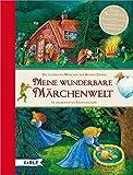 Meine wunderbare Märchenwelt. Die schönsten Märchen der Brüder Grimm: In zauberhaften Erzählbildern